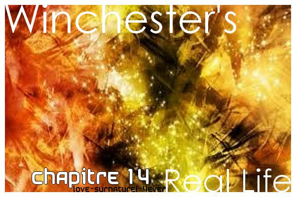 Winchester's Real Life - Chapitre 14