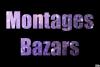 Montages-Bazars