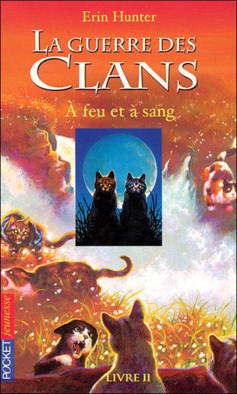 Tome 2 guerre des clans:A feu et à Sang