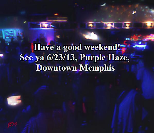 6/23/13, Purple Haze, Downtown Memphis