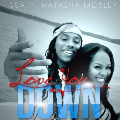 MP3: Issa ft. Natasha Mosley - Love You Down