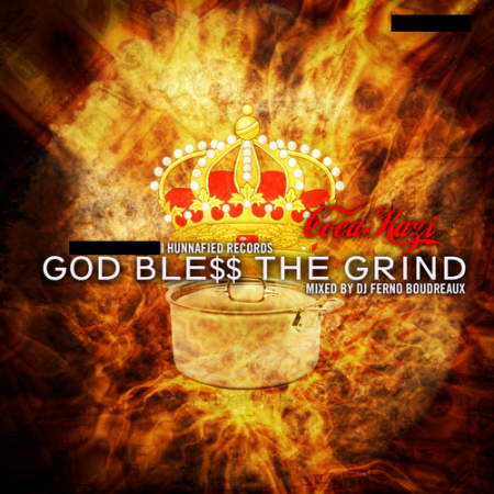 MIXTAPE: Coca-Kazi - God Ble$$ The Grind (Mixed by DJ Ferno Boudreaux) #MixtapeRenegadez