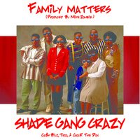 MP3: Shade Gang - Family Matters (Prod by Mike Zombie) #MixtapeRenegadezExclusive