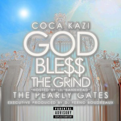 ALBUM: Coca Kazi - God Ble$$ the Grind: The Pearly Gates