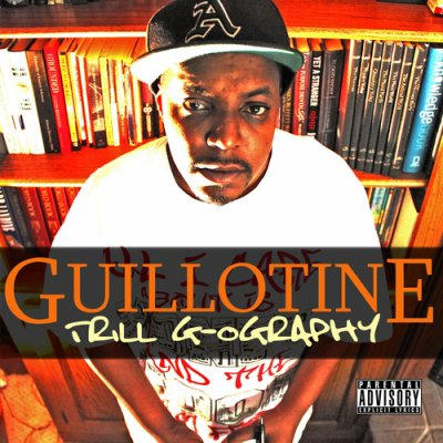 MIXTAPE: Guillotine - Trill G-ography