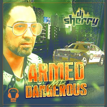 MP3: DJ Sherry - Armed and Dangerous (Prod DJ Sherry & Rome B)