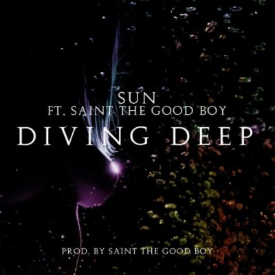 MP3: Sun ft Saint The Good Boy - Diving Deep (Prod Saint The Good Boy ft Windy Indy)