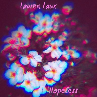 MP3/VIDEO: Lauren Laux - Hopeless (Freestyle) (Dir Jonathan Ford of Life Made)