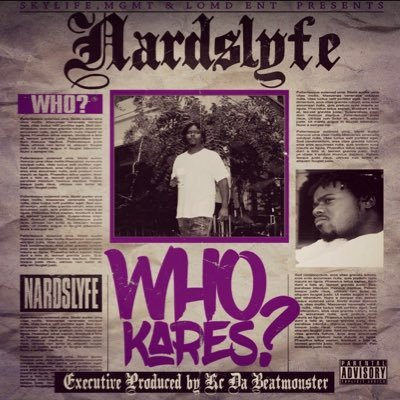 MIXTAPE/VIDEOS: Nardslyfe - Who Kares?