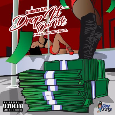 MP3: Shonda Kay - Drop It On Me (Prod Sequenz) [DJ Pack]