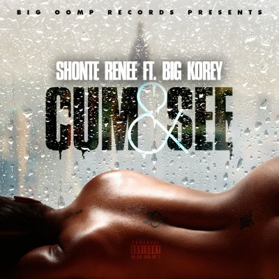 VIDEO: Shonte Renee ft Big Korey - Cum & See (Prod DJ Montay)