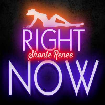 AUDIO: Shonte Renee - Right Now
