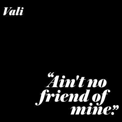 MP3/VIDEO: Vali - No Friend of Mine (Dir Grizz)