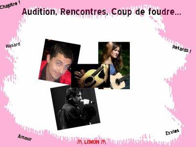 Chapitre 1 = Audition, Rencontres, Coup de foudre..