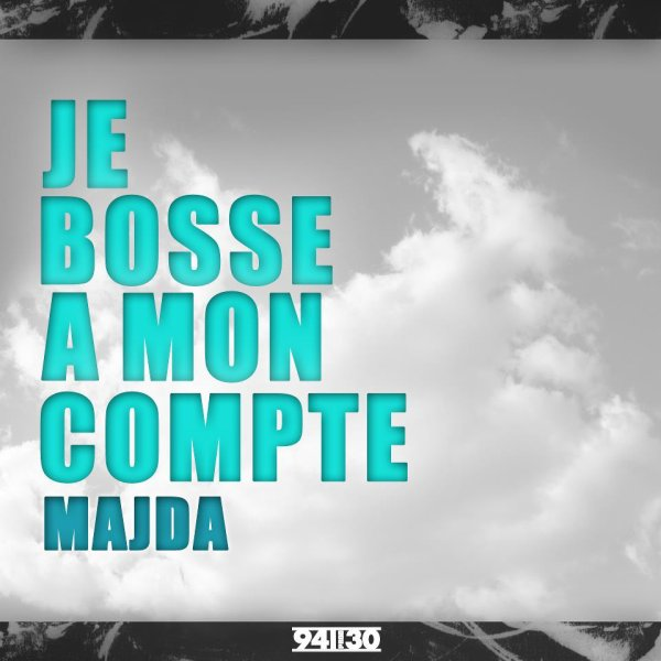 Majda - Je bosse a mon compte (2012)