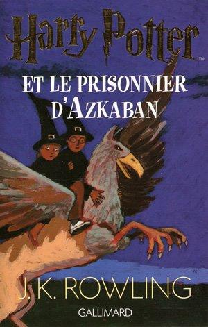 Harry Potter est le prisonnier d'Azkaban Joanne Kathleen Rowling