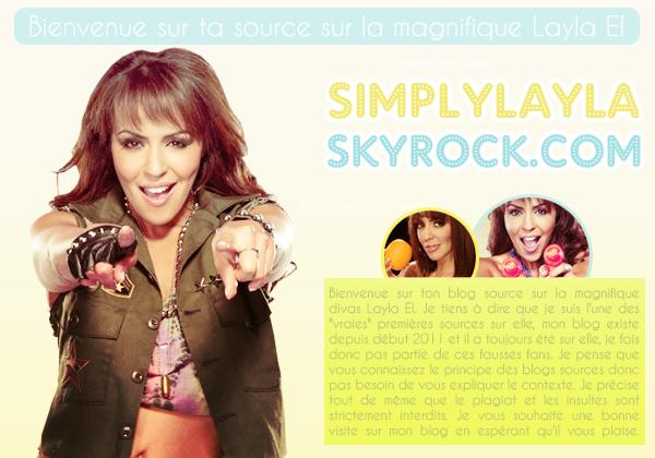 ~ Bienvenue sur SimplyLayla ~ ~ SimplyLayla, votre source sur la magnifique divas Layla El ~