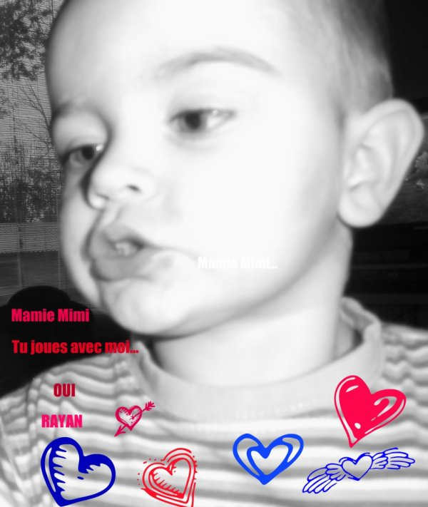 Mon grand Amour mon petit-fils RAYAN