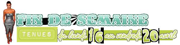 ▬ ▬ ▬ ▬ ▬ ▬ .FIN DE SEMAINE - TENUE DES PEOPLES (16/04 → 20/04).  ▬ ▬ ▬ ▬ ▬ ▬