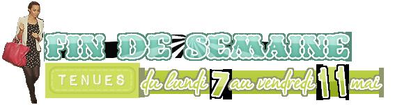 ▬ ▬ ▬ ▬ ▬ ▬ .FIN DE SEMAINE - TENUE DES PEOPLES (07/05 → 11/05).  ▬ ▬ ▬ ▬ ▬ ▬
