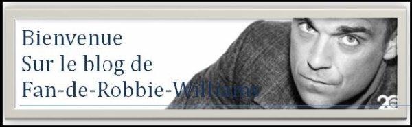 Bienvenue à tous les fans de Robbie Williams...