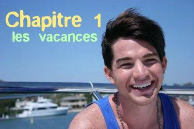 Chapitre 1 - les vacance (Adam, Moi et Tommy)