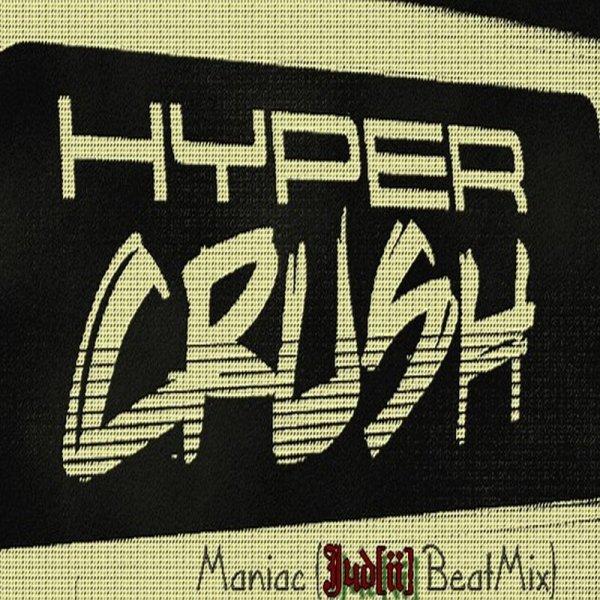 Demos Part. 3: '12 / Hyper Crush - Maniac (Jud BeatMix) (2012)