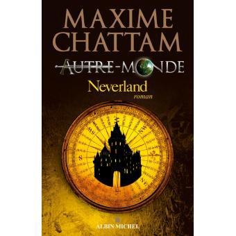 Autre-monde T6 : Neverland - Maxime Chattam