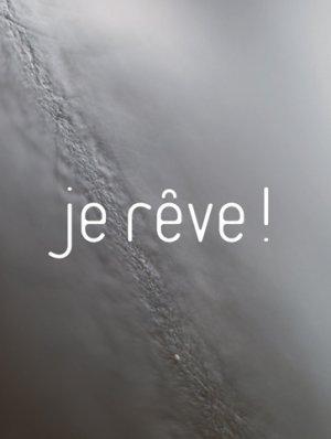 Titre du poème: Je Rêve