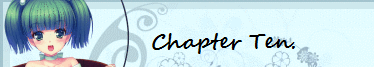 Chapter Ten. ~