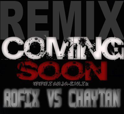 Comming SoON - Rofix Vs Chaytan