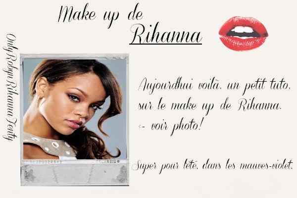 Le Make up de Rihanna