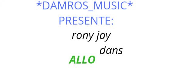 Damros / Rony jay, allo (2018)