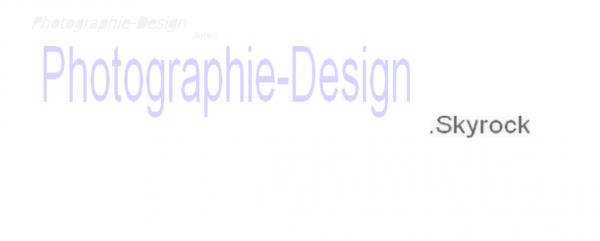 Photographie-Design.Skyrock
