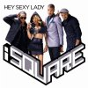 Isquare-Hey Sexy Lady