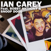 Ian  Carey ft Snoop Dogg and Bobby Anthony-Last Night