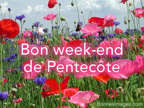 BON WEEKEND DE PENTECÔTE!