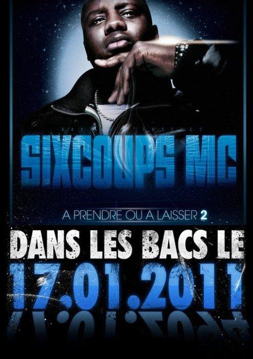"""EN 2011 - SIXCOUPS MC """" A PRENDRE OU A LAISSER 2"""" (17/01)"""