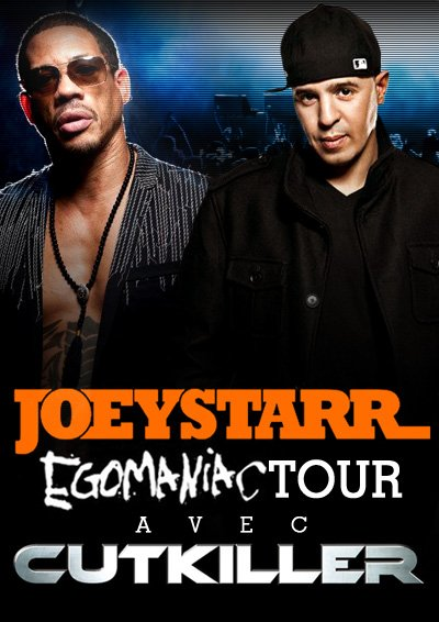 ★★JOEY STARR EGOMANIAC TOUR★★ Starring ★DJ CUT KILLER★