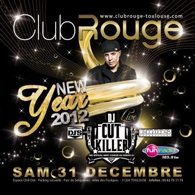 Le Samedi 31 Décembre 2011, NEW YEAR 2012 @ TOULOUSE @ CLUB ROUGE !!!