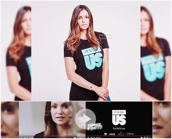 IT'S ON US :  → Découvrez une photo promotionnelle ainsi que le spot TV de cette campagne ! Nina participe à cette campagne nommée It's On Us qui est une association ayant pour but de lutter contre les agressions sexuelles