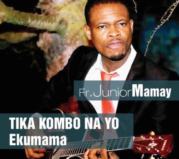 TIKA KOMBO NA YO EKUMAMA avec le Fr Junior Mamay