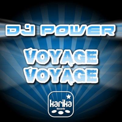 Dj Power - Voyage Voyage