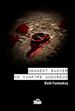 Livre #01 - Comment se débarrasser d'un Vampire amoureux