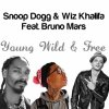 Snoop Dogg & Wiz Khalifa Feat. Bruno Mars - Young Wild & Free