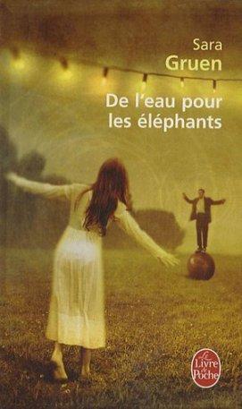 - De l'eau pour les éléphants de Sara Gruen  -