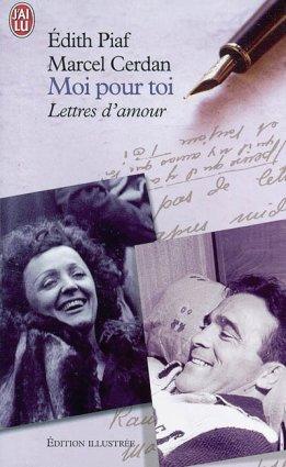 - Moi pour toi : Lettres d'amour de Edith Piaf et Marcel Cerdan  -
