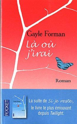 - Si je reste de Gayle Forman et  Là où j'irai de Gayle Forman -