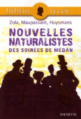 - Nouvelles naturalistes  des soirées de Médan de Zola, Maupassant et Huysmans  -