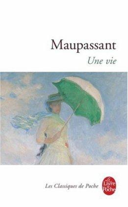 - Une  vie de Maupassant  -